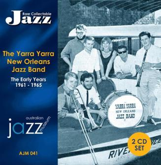041 The Yarra Yarra New Orleans Jazz Band : The Early Years 1961 – 1965 (2CD Set) AJM 041