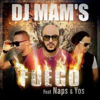 Dj Mam's ft Naps & Yos - fuego