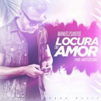 Manuel2Santos - locura de amor (Prod.by Javier Declara)