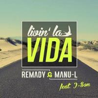 Remady & Manu-L Feat. J-Son - Livin' La Vida (B-Case Remix)