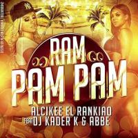 Alcikee ''el rankiao'' ft Dj Kader K & Abbe - ram pam pam