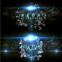 Neon ''El Emperador'' - ella tiene flow