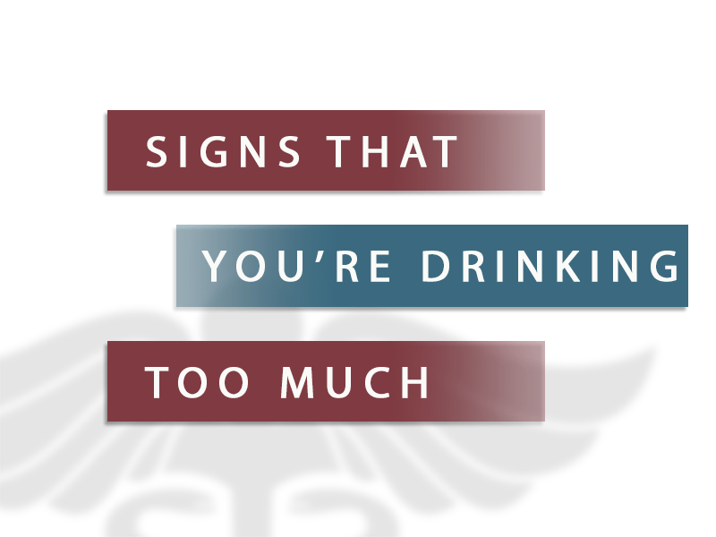 Signs That You're Drinking Too Much