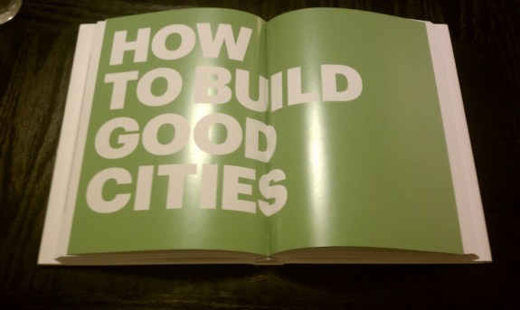 """How to build good cities,"" from Vishaan Chakrabarti's 'A Country of Cities.'"