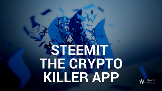 Steemit could be the cryptocurrency killer app