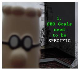 Specific SEO goals