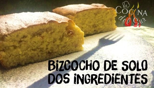 bizcocho 2 ingredientes - la cocina d pedro y yolanda