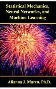 Statistical Mechanics, Neural Networks, and Machine Learning; in progress.
