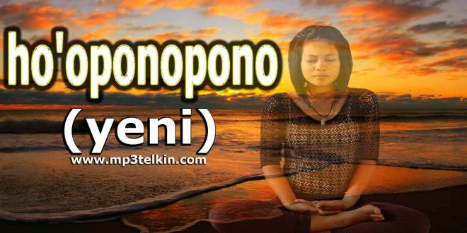 Ho'oponopono Tekniği (yeni)
