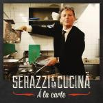 "SERAZZI & La Cucina: ""Á la carte"""
