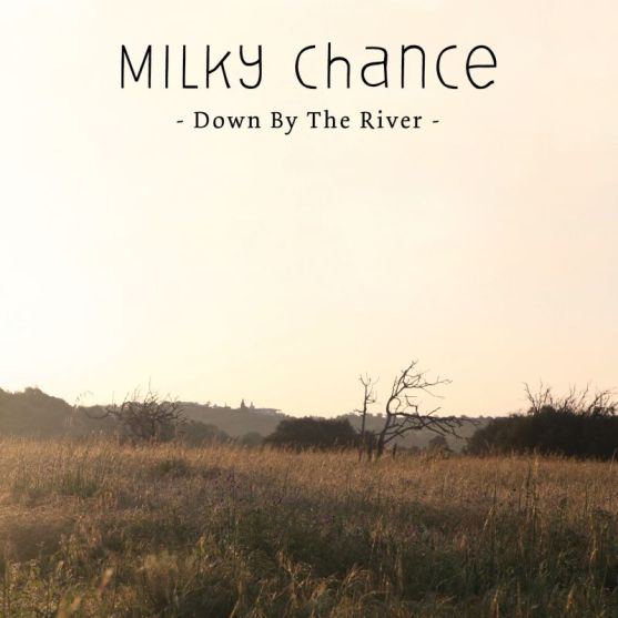 Cover_Milky Chance_Down by the river_B