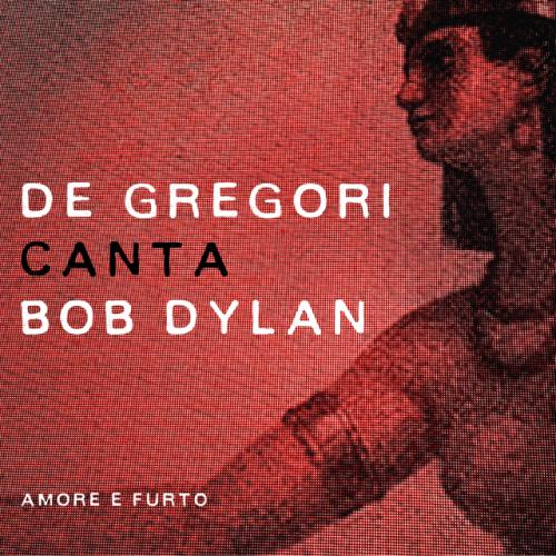 De Gregori canta Bob Dylan-Amore e Furto_cover_b(1)
