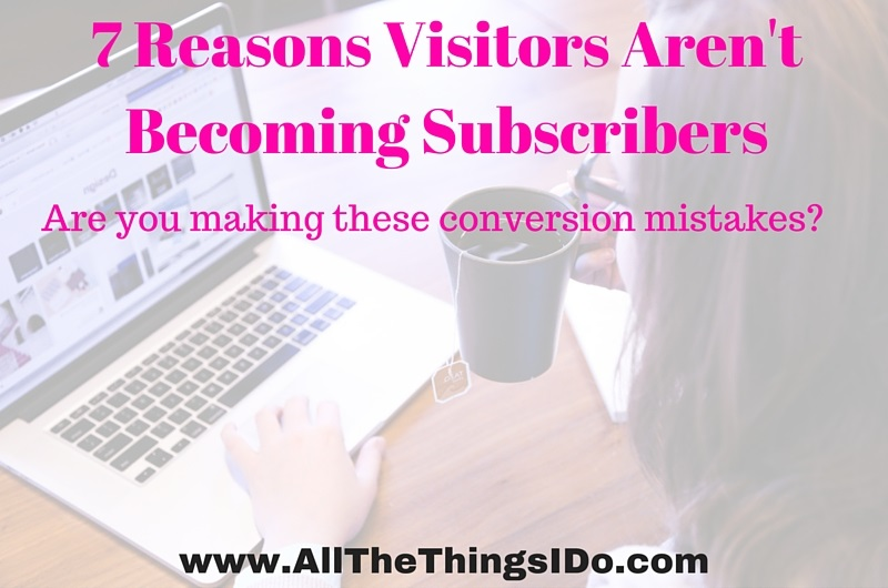 7 Reasons Visitors Aren't Becoming Subscribers (2)