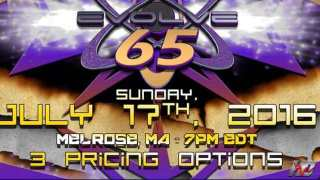 Watch Evolve 65 iPPV 2016 7/17/2016 Full Show Online Free