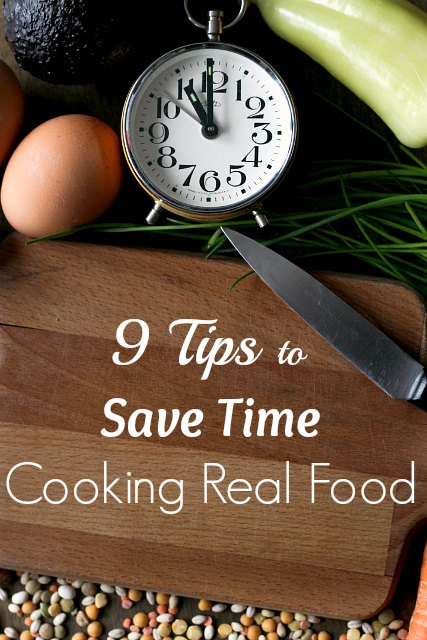 9 tips to save time cooking real food - Almost Bananas