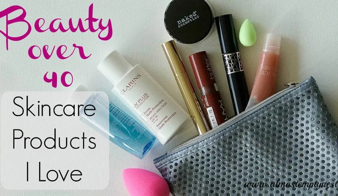 Beauty over 40: Skincare Products I Love