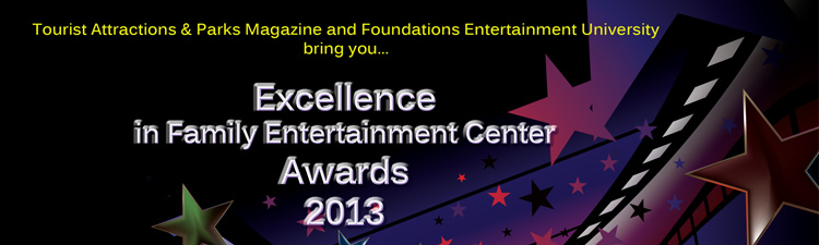 2013 Excellence in Family Entertainment Center Awards