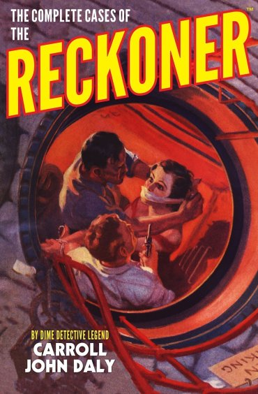 The Complete Cases of the Reckoner - Dime Detective