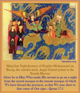 Miraj Isra Night Journey of Prophet Muhammad on Buraq, the celestial steed, Angel Gabriel points to the Fourth Heaven - Amaana.org