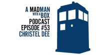 Host of Doctor Who: The Fan Show, Christel Dee joins me on the podcast this week to discuss San Diego Comic Con, Peter Capaldi being a true fan's fan, and […]