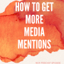 [4] How to Get More Media Mentions for Your Business