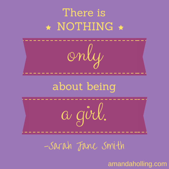 There is nothing only about being a girl. - Sarah Jane Smith