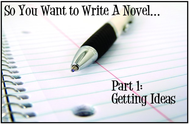 Brainstorm- So You Want to Write a Novel- Getting Ideas