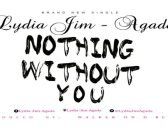 "Lydia Jim-Agada New Music ""Nothing Without You"""