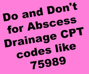 Amazing tips for CPT codes for Abscess Drainage