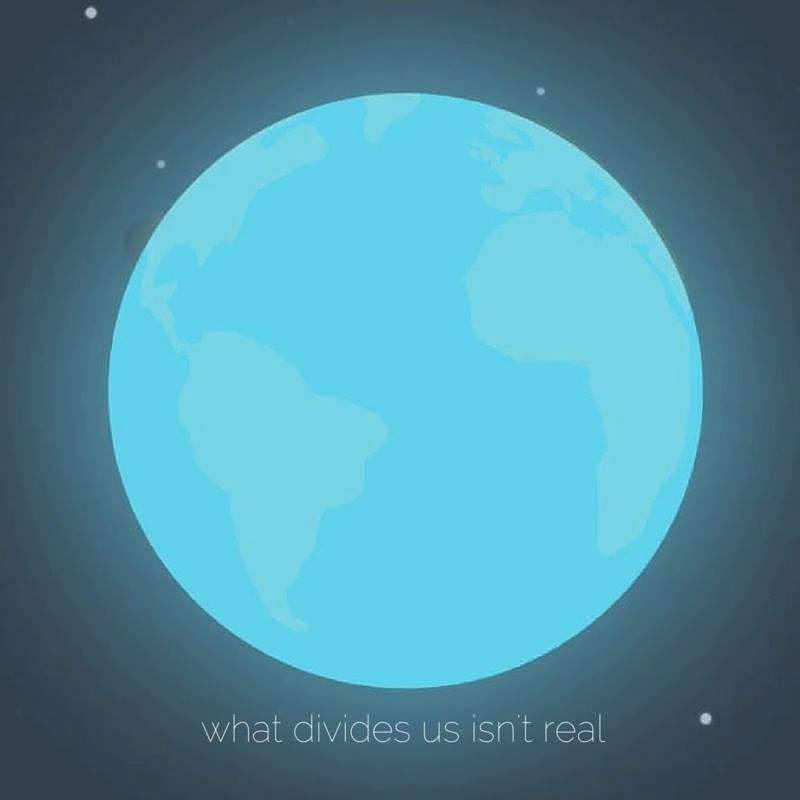 what divides us isn't real.