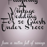 Planning A Vintage Wedding For 50 Guests Under $1,000