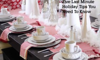 Five Last Minute Holiday Tips You Need To Know