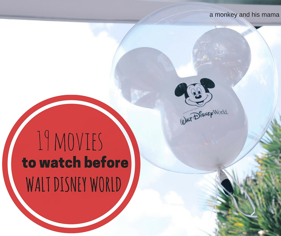 19 movies to watch before your Disney World Vacation // a monkey and his mama