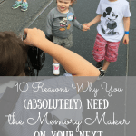 10 Reasons Why You (Absolutely) Need the Memory Maker on Your Disney Vacation.