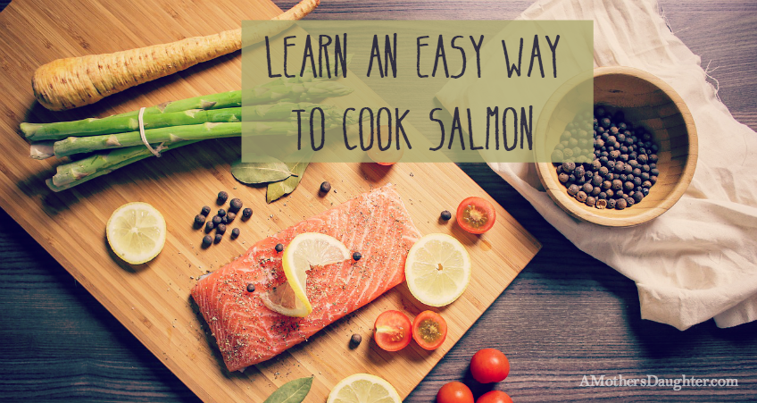 Cooking Salmon Using an Easy Foolproof Way