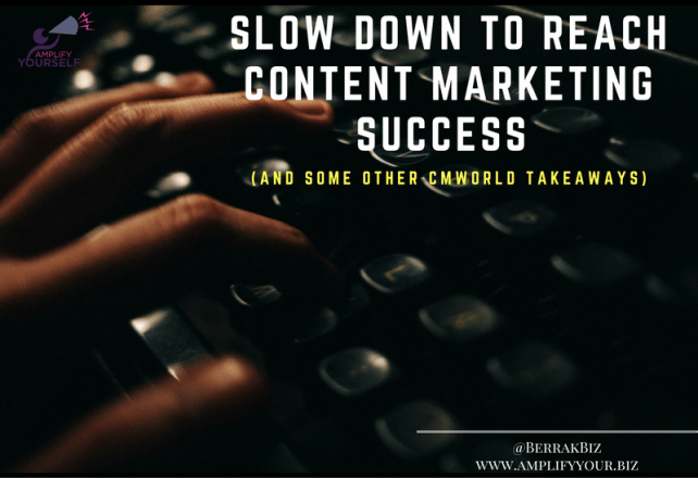 slow-down-to-reach-content-marketing-success-cmworld