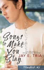 Songs to Make You Stay by Jay E. Tria