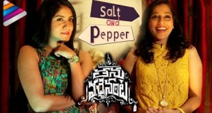 Rashmi Gautam & Dhanya Balakrishna – Salt and Pepper Interview