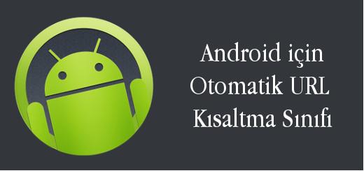 android-evreni-android-icin-otomatik-url-kisaltma-sinifi