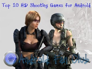 Top 10 Best FPS HD games for Android smartphones & Tablets