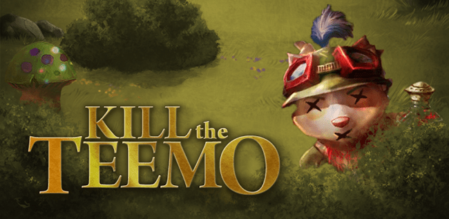 Kill Teemo - League of Legends