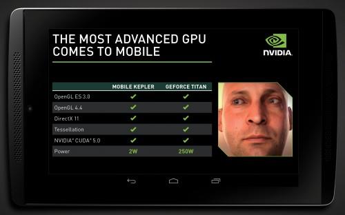 Der Tegra 5 soll DirectX 11 und Open GL 4.4 unterstützen. Die Grafikleistung eines PC's könnte somit Einzug auf mobile Geräte halten.