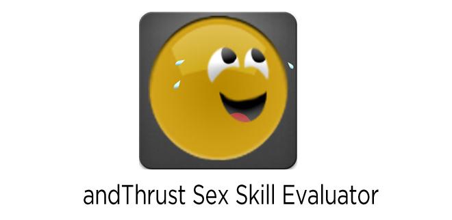 andThrust Sex Skill Evaluator