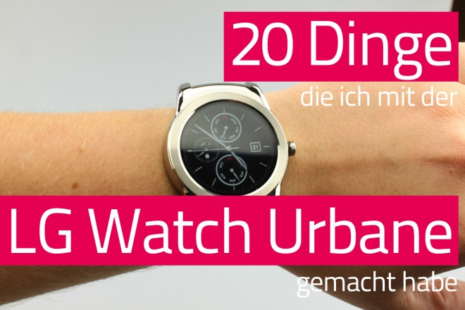20_Dinge_LG_Watch_Urbane