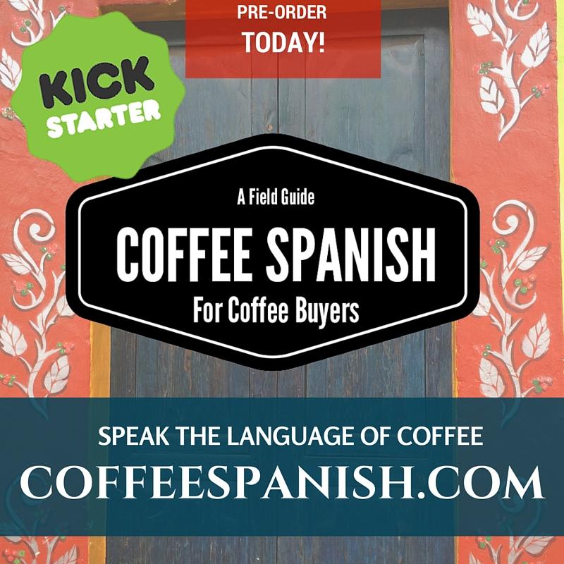 Coffee Spanish for Coffee People Book - Kickstarter final week!