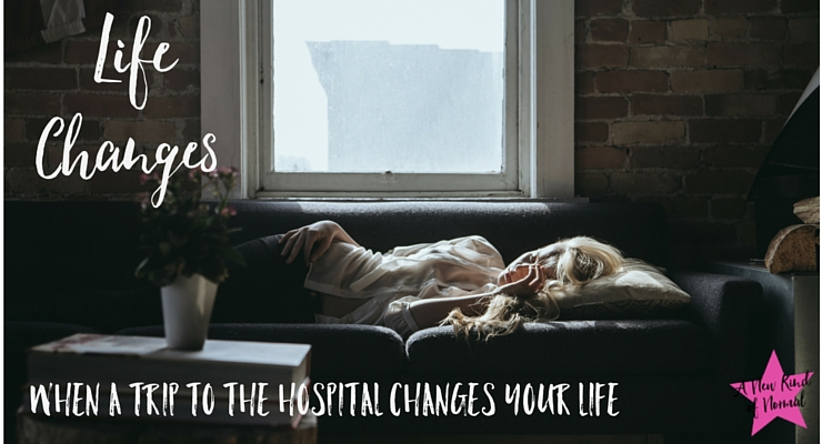 Life With Chronic Illness: When A Trip To The Hospital Changes Your Life