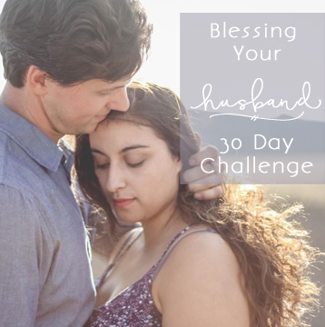 Blessing Your Husband: 30 Day Challenge