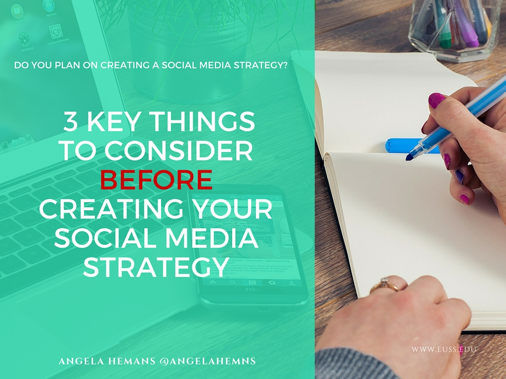 3 Key Things To Consider Before Creating Your Social Media Strategy