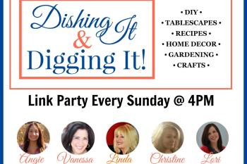 Dishing It & Digging It Link Party #102