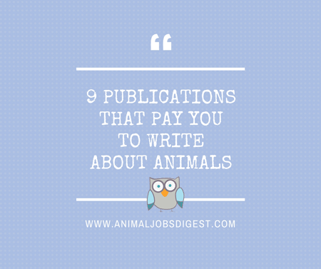9 publications that pay you to write about animals